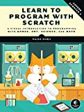 Learn to Program with Scratch: A Visual Introduction to Programming with Games,...
