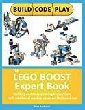 The LEGO BOOST Expert Book: Building and Programming Instructions for 6...