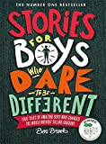 Stories For Boys Who Dare To Be Different: true tales of amazing boys who...