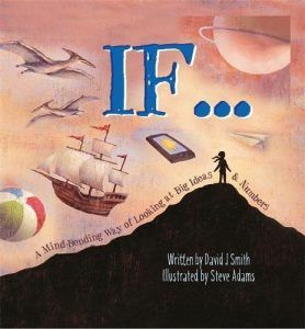 If: A Mind-Bending Way of Looking at Big Ideas and Numbers de David J. Smith.